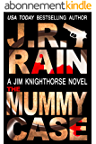 The Mummy Case (Jim Knighthorse Book 2) (English Edition)