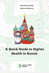 A Quick Guide to Digital Health in Russia: Public Health, Telemedicine, Startups and More (Intellicore Dossiers Book 2) (English Edition) Kindle Ausgabe