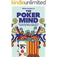 The Poker Mind: Winning Strategies to Stay Off Tilt and On Top of Your Opponents (English Edition)