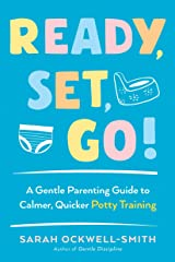 Ready, Set, Go!: A Gentle Parenting Guide to Calmer, Quicker Potty Training Paperback