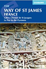 The Way of St James - Le Puy to the Pyrenees: GR65: The Chemin de Saint Jacques (International Trekking) (Cicerone Guides) Paperback