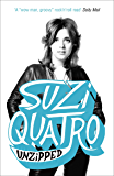 Unzipped: The original memoir by glam rock sensation Suzi Quatro, subject of feature documentary 'Suzi Q'