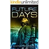Future Days Anthology: A collection of sci-fi & fantasy adventure short stories (The Days Series Book 1)