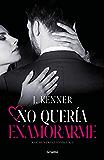 No quería enamorarme (Noches inolvidables 1) (Spanish Edition)
