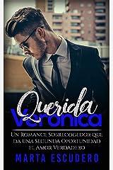 Querida Verónica: Un Romance Sobrecogedor que da una Segunda Oportunidad el Amor Verdadero (Novela Romántica) Versión Kindle