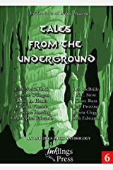 Tales From The Underground: Twelve tales of hidden legends Kindle Edition