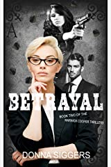 Betrayal: Book Two of the Warwick Cooper Thrillers Kindle Edition