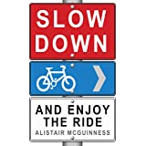 Slow Down and Enjoy the Ride (English Edition)