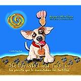The Dog Who Loved Tortillas: La perrita que le encantaban las tortillas (Little Diego Book)