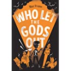 Who Let the Gods Out?: the first EPIC laugh-out-loud adventure in Maz Evans's bestselling series