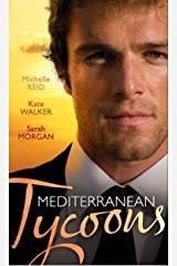 Mediterranean Tycoons: The De Santis Marriage / The Greek Tycoon's Unwilling Wife / The Sicilian's Virgin Bride (Mills & Boon M&B) Kindle Edition