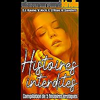 Histoires interdites: Compilation de 5 nouvelles érotiques en français, pour adulte, interdit aux moins de 18 ans
