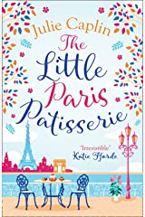 The Little Paris Patisserie: A heartwarming and feel good cosy romance - perfect for fans of Bake Off! (Romantic Escapes, Book 3) Kindle Edition