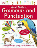 Visual Guide to Grammar and Punctuation: First Reference for Young Writers and Readers (Dk)