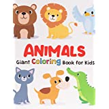Giant Coloring Books For Kids: ANIMALS: Big Coloring Books For Toddlers, Kid, Baby, Early Learning, PreSchool, Toddler: Large