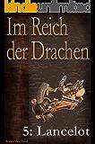 Im Reich der Drachen: Lancelot
