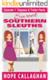 Teepees & Trailer Parks: A Cozy Mysteries Women Sleuths Series (Sweet Southern Sleuths Short Stories Book 1) (English Edition)