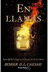 ¡¡EN LLAMAS!!: Una historia de la Saga de El Guardián de las Flores (SAGA EL GUARDIÁN DE LAS FLORES) Versión Kindle