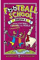Football School Season 4: Where Football Explains the World Hardcover