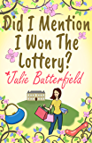 Did I Mention I Won The Lottery?: A feel good story about shopping and second chances! (Did I Mention? Book 1)