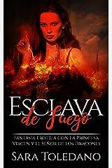 Esclava de Fuego: Fantasía Erótica con la Princesa Virgen y el Señor de los Dragones (Novela Romántica, Erótica y de Fantasía) Versión Kindle