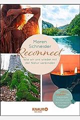 Reconnect. Wie wir uns wieder mit der Natur verbinden: Ein Jahresbegleiter mit magischen Ritualen und Achtsamkeitsübungen Kindle Ausgabe