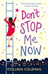 Don't Stop Me Now: The perfect laugh out loud romantic comedy (English Edition)