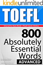 TOEFL Interactive Quiz Book + Online + Flash Cards/800 Absolutely Essential Words/ADVANCED. A powerful method to learn the vocabulary you need. (English Edition)