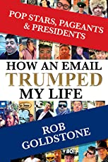 Pop Stars, Pageants & Presidents: How An Email Trumped My Life
