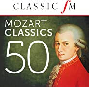 50 Mozart Classics by Classic FM