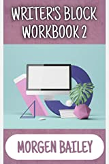 Writer's Block Workbook 2: 1,000+ keyword sets and 50+ tips to smash your writer's block! (Morgen Bailey's Creative Writing Workbooks) Kindle Edition