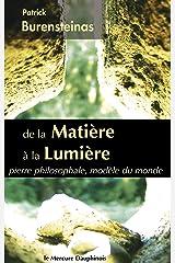 De la Matière à la Lumière: pierre philosophale, modèle du monde Format Kindle