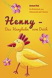 Henny - Das Hanghuhn vom Deich: Ein Kinderbuch zum Schmunzeln und Träumen