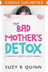 Bad Mother's Detox - Laugh out Loud Comedy Romance about motherhood Kindle Edition