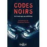 Codes noirs. de l'esclavage aux abolitions (À savoir)