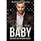 Play me, Baby!: Das Spiel mit meinem Herzen (Las Vegas Lovestories 2) (German Edition)