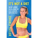 It's Not A Diet: The instant Sunday Times bestseller