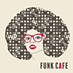 Funk Cafe: Groovy Background Jazz Music