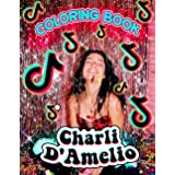 Charli D'Amelio Coloring Book: Relax With Your Idol By Coloring It With Lots Of Beautiful And Cute Illustrations