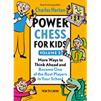 Power Chess for Kids: More Ways to Think Ahead and Become One of the Best Players in Your School (English Edition)