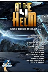At The Helm: Volume 4: A Sci-Fi Bridge Anthology Kindle Edition