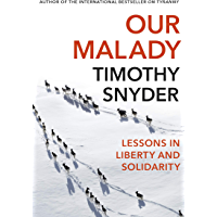 Our Malady: Lessons in Liberty and Solidarity (English Edition)