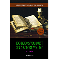 100 Books You Must Read Before You Die - volume 1 [newly updated] [The Great Gatsby, Jane Eyre, Wuthering Heights, The…