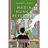Hasta nunca, Peter Pan (ESPASA NARRATIVA)