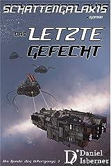 Schattengalaxis - Das letzte Gefecht (Am Rande des Untergangs 3) Kindle Ausgabe
