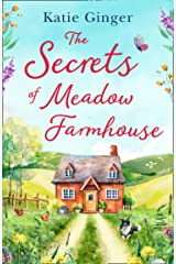 The Secrets of Meadow Farmhouse: escape to the country in 2021 with this heartwarming romance perfect for fans of Cathy Bramley and Sophie Cousens Kindle Edition