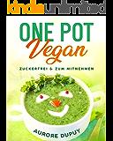 One Pot Vegan Zuckerfrei & zum Mitnehmen: Herzhaftlecker, Gesund und mit vielen Nährstoffen wie auch vielen…