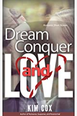 Dream, Conquer, and Love: Four Romantic Short Stories Kindle Edition