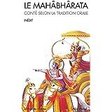 Le Mahâbhârata: Conté selon la tradition orale