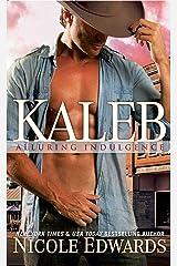 Kaleb (Alluring Indulgence Book 1) Kindle Edition